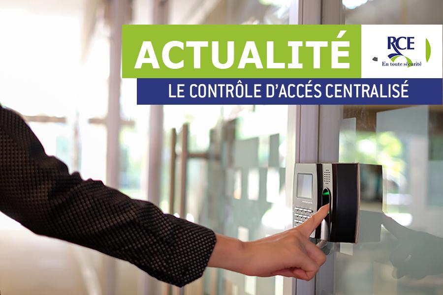 Tout savoir sur le contrôle d'accès centralisé