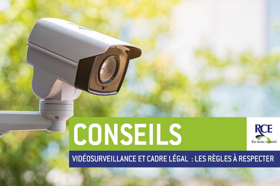 Vidéosurveillance et cadre légal : les règles à respecter
